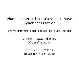 Phased OSPF Link-State Database Synchronization draft-dimitri-ospf-phased-db-sync-00.txt