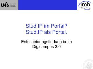 Stud.IP im Portal?  Stud.IP als Portal.