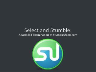 Select and Stumble: