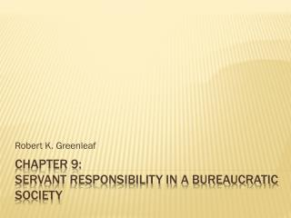 Chapter 9: Servant responsibility in a bureaucratic society
