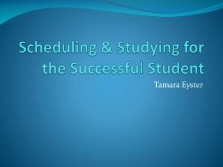 Scheduling & Studying for the Successful Student