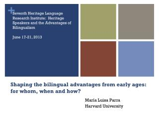 Shaping the bilingual advantages from early ages:  for  whom, when and how?