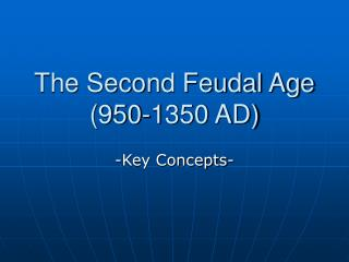 The Second Feudal Age 950-1350 AD