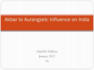 Akbar to Aurangzeb: Influence on India