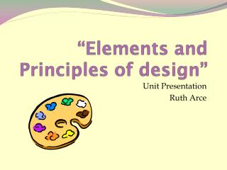 """""""Elements and Principles of design"""""""