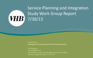 Service  Planning and Integration Study Work Group  Report 7/30/13