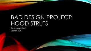 Bad design project: Hood Struts