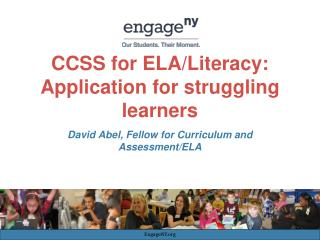 CCSS for ELA/Literacy:  Application for struggling learners