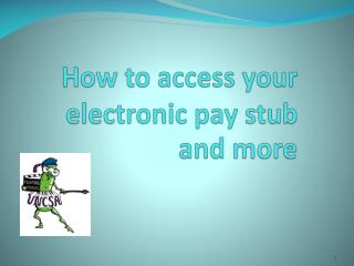 How to access your electronic pay stub