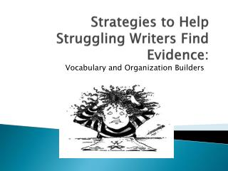 Strategies to Help Struggling Writers Find Evidence: