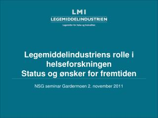Legemiddelindustriens rolle i helseforskningen  Status og ønsker for fremtiden
