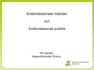 Evidensbaserade metoder och Evidensbaserad praktik