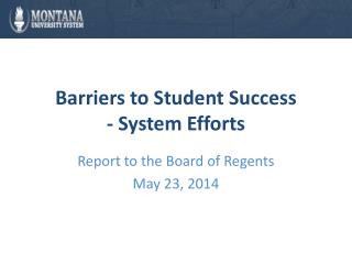 Barriers to Student Success - System Effort s