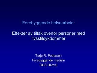 Forebyggende helsearbeid : Effekter av tiltak overfor personer  med  livsstilsykdommer
