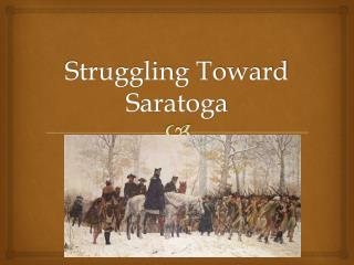 Struggling Toward Saratoga