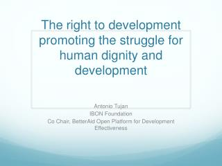 The right to development promoting the struggle for human dignity and development