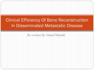 Clinical Efficiency Of Bone Reconstruction In Disseminated Metastatic Disease