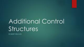 Additional Control Structures