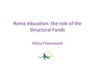 Roma  education : the role of the  Structural Funds