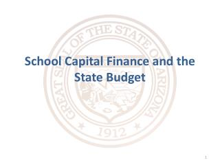 School Capital Finance and the State Budget
