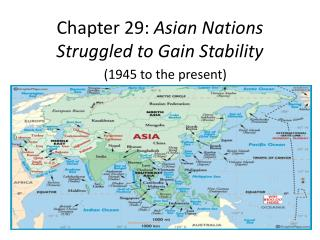 Chapter 29:  Asian Nations Struggled to Gain Stability
