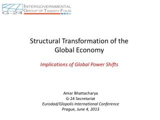Structural Transformation of the  Global Economy  Implications of Global Power Shifts