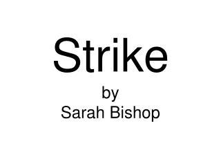 Strike by Sarah Bishop