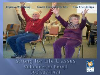 Strong for Life  Classes  Volunteer or Enroll   503.537.1471