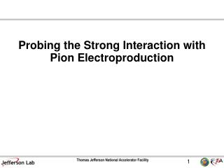Probing the Strong Interaction with Pion Electroproduction