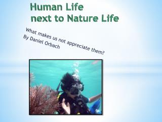 Human  Life  next  to  Nature Life