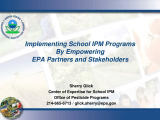 Implementing School IPM Programs By Empowering  EPA Partners and Stakeholders