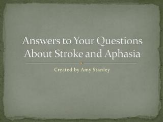 Answers to Your Questions About Stroke and Aphasia