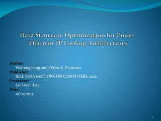 Data Structure Optimization  for  Power-Efficient  IP Lookup  Architectures