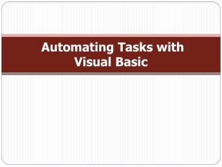 Automating Tasks with  Visual Basic