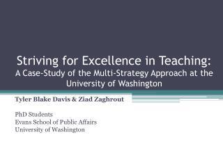 Tyler Blake Davis &  Ziad Zaghrout PhD Students Evans School of Public Affairs
