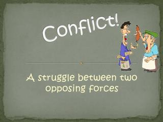 Conflict!
