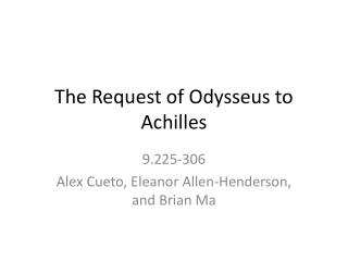 The Request of Odysseus to Achilles