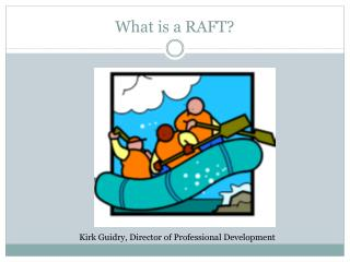 What is a RAFT?
