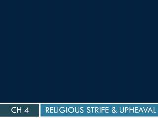 Religious Strife & Upheaval