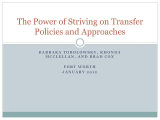 The Power of Striving on Transfer Policies and Approaches