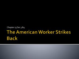 The American Worker Strikes Back