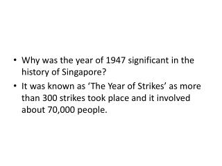 Why was the year of 1947 significant in the history of Singapore?