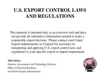 U.S. EXPORT CONTROL LAWS AND REGULATIONS