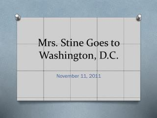 Mrs. Stine Goes to Washington, D.C.