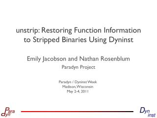 unstrip : Restoring Function Information to Stripped Binaries Using  Dyninst