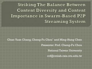 Chun-Yuan Chang, Cheng-Fu Chou *  and Ming-Hung Chen Presenter: Prof. Cheng-Fu Chou