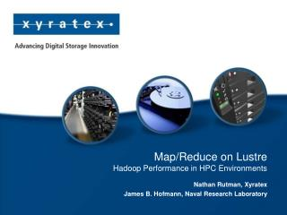 Map/Reduce on Lustre Hadoop Performance in HPC Environments