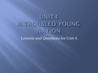 Unit4  A Troubled Young Nation