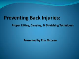 Preventing Back Injuries: Proper Lifting, Carrying, & Stretching Techniques