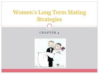 Women's Long Term Mating Strategies